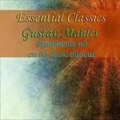 Essential Classics Gustav Mahler Symphonie No. 5 En Do Diése Mineur Songs