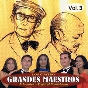 Cuatro Grandes Maestros De La Música Tropical Colombiana Volume 3 Songs