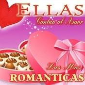 Ellas Cantan Al Amor. Las Más Románticas Songs