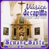 Música De Capilla. Clarinete, Oboe Y Fagot. Semana Santa. Pasos Y Procesiones Songs