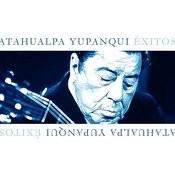 Atahualpa Yupanqui Éxitos Songs