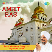 Amrit Ras - Bhai Harbans Singh Ji Jagadhri Wale Songs
