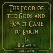 The Food Of The Gods And How It Came To Earth (By H. G. Wells) Songs