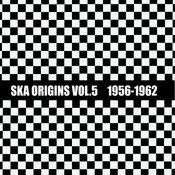 Ska Origins, Vol. 5: 1956 - 1962 Songs