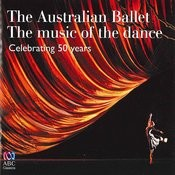 The Australian Ballet - The Music Of The Dance: Celebrating 50 Years Songs