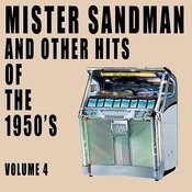 Mister Sandman & Other Hits Of The 1950's, Vol. 4 Songs