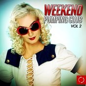 Weekend Pumping Club, Vol. 2 Songs