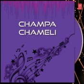 Champa Chameli Songs