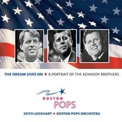 The Dream Lives On: A Portrait Of The Kennedy Brothers Songs
