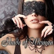 Shade Of Woman Songs