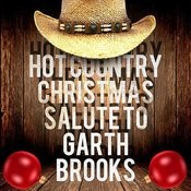 Hot Country Christmas Salute To Garth Brooks Songs