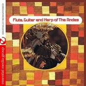 Flute, Guitar And Harp Of The Andes (Digitally Remastered) Songs