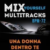 Mix Yourself Multitracks - Una Donna Dentro Te (Bpm-72) Songs