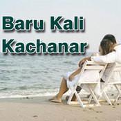 Baru Kali Kachanar Songs