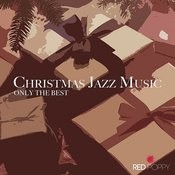Christmas Jazz Music - Only The Best Songs