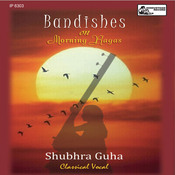 Bandishes On Morning Ragas Songs