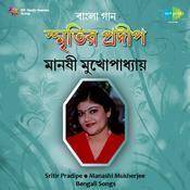 Manashi Mukherjee Smritir Pradipe Songs