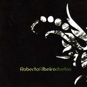 Roberto Ribeiro - Duetos Songs
