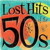 Lost Hits Of The 50's Songs