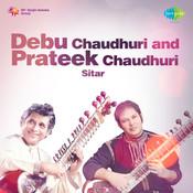 Debu Chaudhuri And Prateek Chaudhuri (sitar) Songs