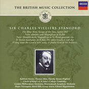 Stanford: Songs of the Sea; Te Deum; Magnificat & Nunc Dimittis, etc. Songs