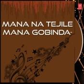 Mana Na Tejile Mana Gobinda- Songs