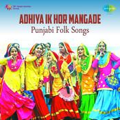 Adhiya Ik Hor Mangade Punjabi Folk Songs Songs