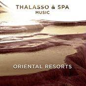 Thalasso & Spa Music - Oriental Resorts Songs