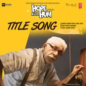 Hope Aur Hum Songs