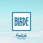 Foolish (feat. Ryan Ashley) Songs