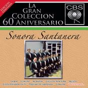 La Gran Colección del 60 Aniversario CBS - Sonora Santanera Songs