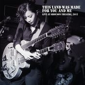 This Land Was Made For You And Me Live 2012 Songs