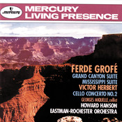 Grofé: Grand Canyon Suite; Mississippi Suite / Herbert: Cello Concerto No. 2 Songs