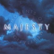 Moments of Meditation: Majesty Songs