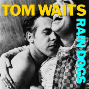 Rain Dogs Songs