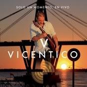 Vicentico Solo Un Momento En Vivo Songs
