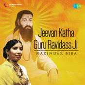 Jeevan Katha By Sri Guru Ravidas Ji Songs