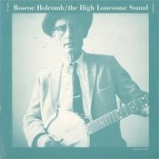The High Lonesome Sound Songs