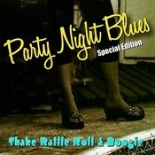 Party Night Blues Special Edition: Shake Rattle Roll & Boogie Songs
