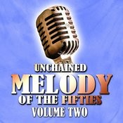 Unchained Melody Of The Fifties, Vol.2 Songs