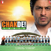 Chak De India Songs