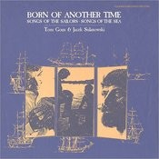 Born of Another Time: Songs of the Sailors - Songs of the Sea Songs