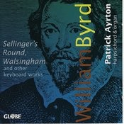 William Byrd: Keyboard Works Songs