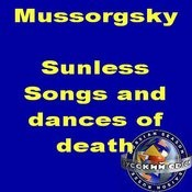 Mussorgsky: Sunless. Songs And Dances Of Death. Songs. Songs