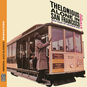 Thelonious Alone in San Francisco [Original Jazz Classics Remasters] Songs