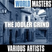 World Masters: The Jodler Grind Songs