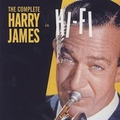 The Complete Harry James In Hi-Fi Songs