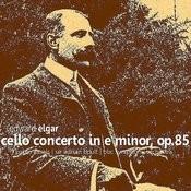 Elgar: Cello Concerto In E Minor Songs