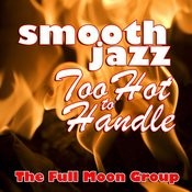 Smooth Jazz Too Hot To Handle Songs