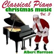Classical Piano Christmas Music Vol. 3 Songs